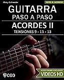 Acordes II - Guitarra Paso a Paso - con Videos HD: TENSIONES 9 - 11 - 13 - Digitaciones: bajo en 6ª, 5ª y 4ª cuerda. Estilos y Arreglos: Jazz, Bossa, ... Guitarra Paso a Paso. Con videos HD)