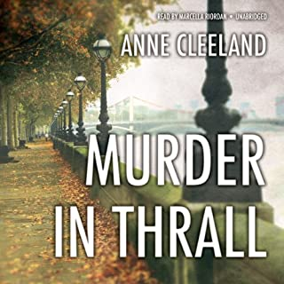 Murder in Thrall                   Written by:                                                                                                                                 Anne Cleeland                               Narrated by:                                                                                                                                 Marcella Riordan                      Length: 9 hrs and 18 mins     1 rating     Overall 3.0