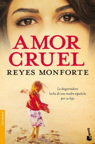 Amor cruel de Reyes Monforte