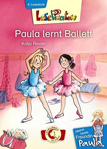 Lesepiraten - Meine beste Freundin Paula: Paula lernt Ballett: Erstlesebuch für Kinder ab 7 Jahre