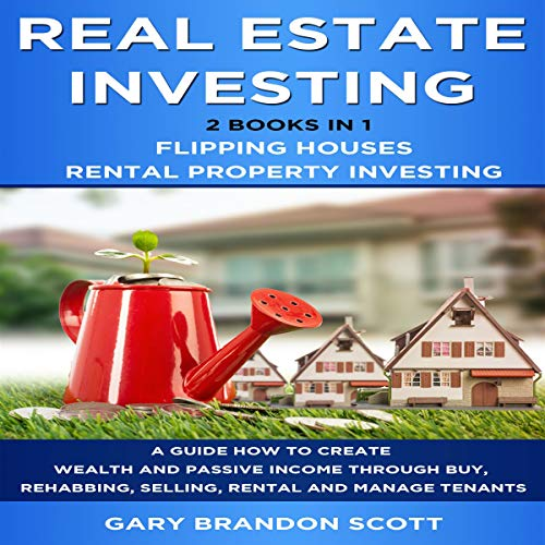 Real Estate Investing: 2 Books in 1 - Flipping Houses + Rental Property Investing cover art