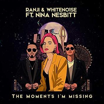 The Moments I'm Missing (RANJI vs WHITENO1SE)