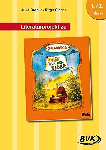 Literaturprojekt zu JANOSCH Post für den Tiger: 1./2. Klasse
