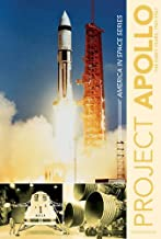 Project Apollo: The Early Years, 1960–1967 (America in Space Series)