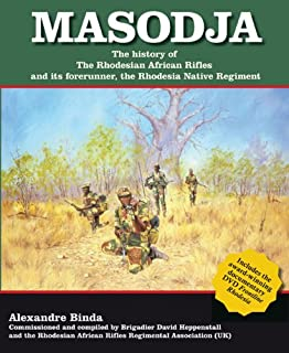 Masodja: The History of the Rhodesian African Rifles and its Forerunner, The Rhodesia Native Regiment