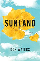 Books Set In Arizona: Sunland by Don Waters. Visit www.taleway.com to find books from around the world. arizona books, arizona novels, arizona literature, arizona fiction, best books set in arizona, popular books set in arizona, books about arizona, arizona reading challenge, arizona reading list, phoenix books, tucson books, arizona books to read, books to read before going to arizona, novels set in arizona, books to read about arizona, arizona authors, arizona packing list, arizona travel, arizona history, arizona travel books