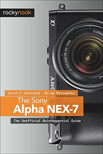 The Sony Alpha NEX-7: The Unofficial Quintessential Guide (English Edition)