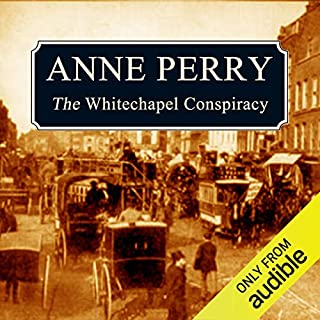 The Whitechapel Conspiracy                   By:                                                                                                                                 Anne Perry                               Narrated by:                                                                                                                                 Terrence Hardiman                      Length: 13 hrs and 34 mins     16 ratings     Overall 4.7