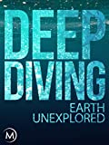 Deep Diving: Earth Unexplored