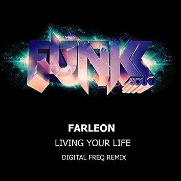 Living Your Life Digital Freq Remix