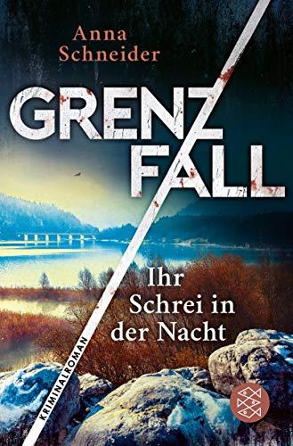 Grenzfall - Ihr Schrei in der Nacht: Kriminalroman (Jahn und Krammer ermitteln 2)
