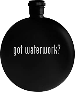 got waterwork? - 5oz Round Alcohol Drinking Flask, Black