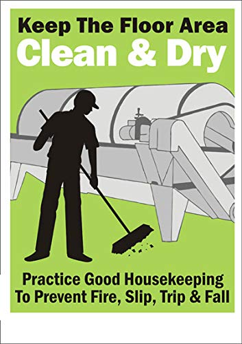 Keep The Floor Area Clean & Dry Practice Goood Housekeeping to Prevent Fire, Slip, Trip & Fallsign Board Water Proof Signature Board (Waterproof Sticker)