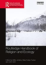 Routledge Handbook of Religion and Ecology (Routledge International Handbooks)