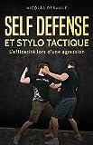 SELF DÉFENSE ET STYLO TACTIQUE - L'efficacité lors d'une agression (Pocket-stick Defense t. 1) - Format Kindle - 4,99 €