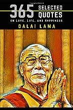Dalai Lama: 365 Selected Quotes on Love, Life, and Happiness
