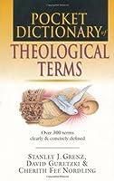 Pocket Dictionary of Theological Terms by Stanley J. Grenz David Guretzki Cherith Fee Nordling(1999-05-26)