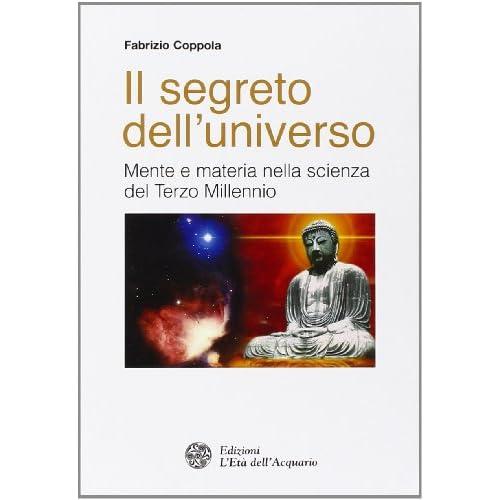 Il segreto dell'universo. Mente e materia nella scienza del terzo millennio