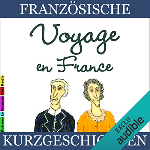 Voyage en France     Französische Kurzgeschichten für Anfänger              By:                                                                                                                                 Sylvie Lainé                               Narrated by:                                                                                                                                 Sylvie Lainé                      Length: 1 hr and 48 mins     Not rated yet     Overall 0.0