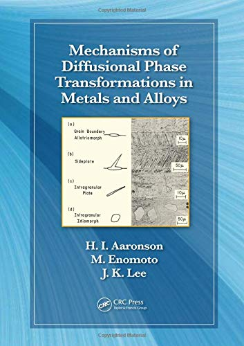 Mechanisms of Diffusional Phase Transformations in Metals...