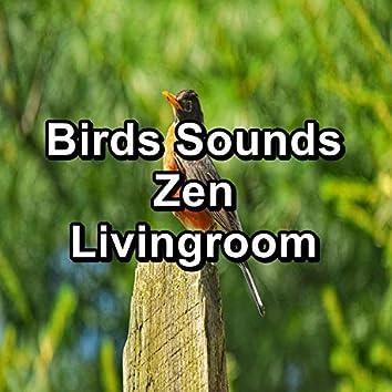 Birds Sounds Zen Livingroom