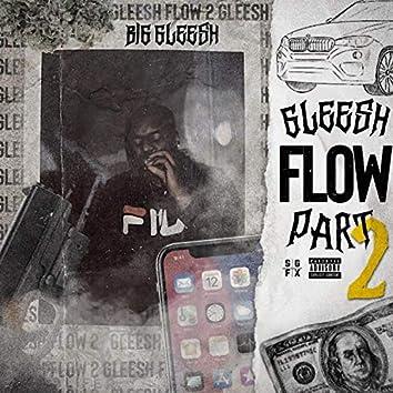 Gleesh Flow, Pt. 2