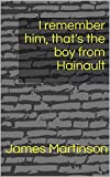 I remember him, that's the boy from Hainault (English Edition)