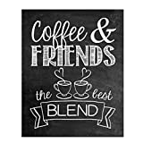 'Coffee & Friends- The Best Blend'- Coffee Sign- Chalkboard Replica Print- 8 x 10' Wall Art- Ready to Frame. Home Dcor, Coffee Bar Decor & Kitchen Wall Decor. Perfect Gift for Coffee Lovers & Friends