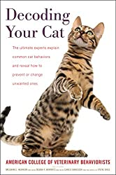 Image: Decoding Your Cat: The Ultimate Experts Explain Common Cat Behaviors and Reveal How to Prevent or Change Unwanted Ones | Hardcover – Illustrated: 368 pages | by American College of Veterinary Behaviorists (Author), Dr. Meghan E. Herron DVM DACVB (Editor), Debra F. Horwitz DVM (Editor), Dr. Carlo Siracusa DVM MS PhD DACVB (Editor), Steve Dale (Introduction). Publisher: Houghton Mifflin Harcourt; Illustrated edition (July 21, 2020)