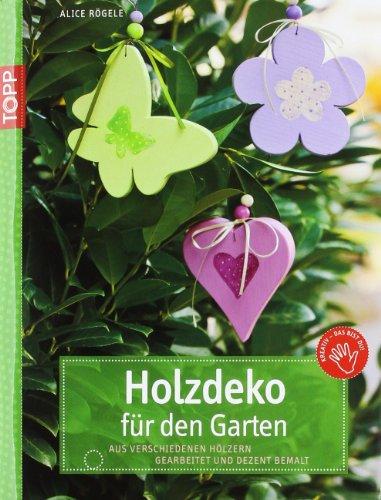 Holzdeko für den Garten: Aus Leimholz gearbeitet und dezent bemalt (kreativ.kompakt.)