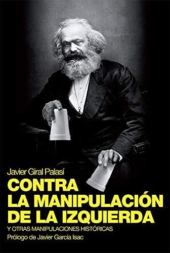 Contra la manipulación de la Izquierda: Y otras manipulaciones históricas