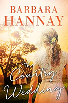 The Country Wedding by [Barbara Hannay]