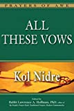 All These Vows: Kol Nidre (Prayers of Awe)