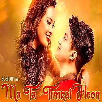 Ma Ta Timrai Hu (Original Motion Picture Soundtrack)