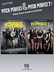 Pitch Perfect and Pitch Perfect 2 Songbook: Motion Picture Soundtrack Selections for Easy Piano (English Edition)
