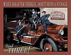 The Three Stooges as fire fighters - When disaster strikes ... don't send a Stooge, send Three!
