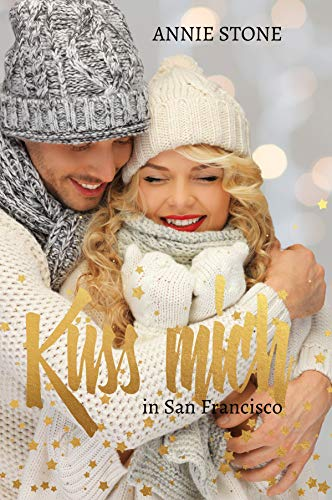 Küss mich in San Francisco: Eine Weihnachtsgeschichte