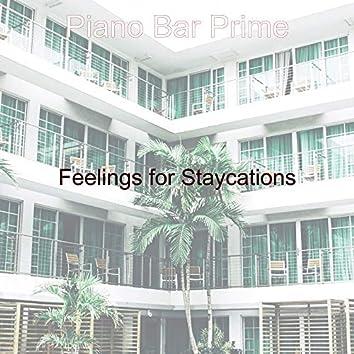 Feelings for Staycations