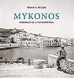 Mykonos: Portrait of a Vanishe...