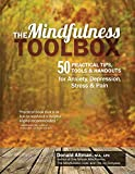 Image of The Mindfulness Toolbox: 50 Practical Tips, Tools & Handouts for Anxiety, Depression, Stress & Pain