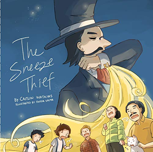 The Sneeze Thief: A Children's Picture Book About Manners and Good Hygiene (English Edition)