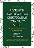 Certified Quality Auditor Certification Exam Study Guide: ASQ CQA Version: 1.0 FULLY UPDATED (English Edition)