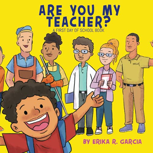 Are You My Teacher?: A First Day of School Book