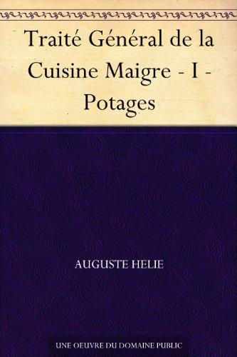 Couverture du livre Traité Général de la Cuisine Maigre - I - Potages