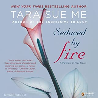 Seduced by Fire     The Submissive Series              By:                                                                                                                                 Tara Sue Me                               Narrated by:                                                                                                                                 Seraphina Valentine                      Length: 7 hrs and 21 mins     116 ratings     Overall 4.4