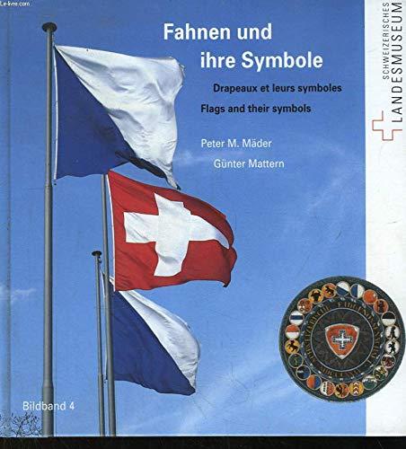 Fahnen und ihre Symbole: Drapeaux et leurs symboles - Flags and their symbols (Bildbände)