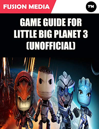 Game Guide for Little Big Planet 3 (Unofficial) (English Edition)