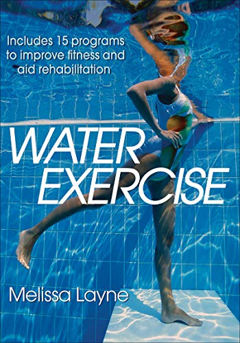 Compare Textbook Prices for Water Exercise First Edition ISBN 9781450498142 by Layne, Melissa