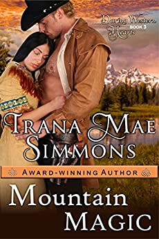 Mountain Magic (Daring Western Hearts Series, Book 3) by [Trana Mae Simmons]