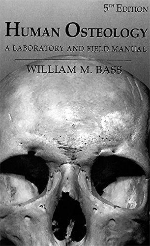 Human Osteology (A Laboratory and Field Manual)